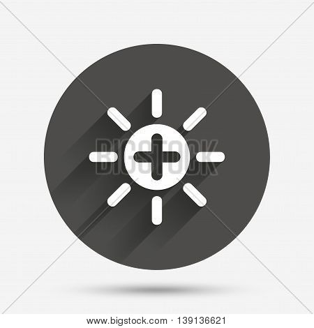 Sun plus sign icon. Heat symbol. Brightness button. Circle flat button with shadow. Vector