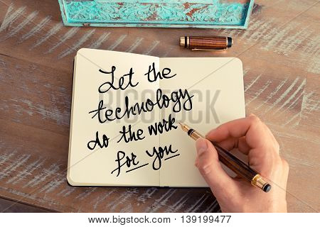 Handwritten Text Let The Technology Do The Work For You