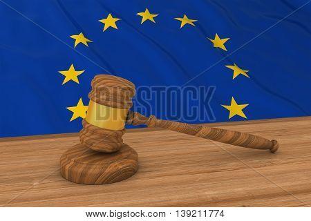 European Law Concept - Flag Of Europe Behind Judge's Gavel 3D Illustration