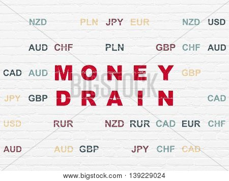 Money concept: Painted red text Money Drain on White Brick wall background with Currency
