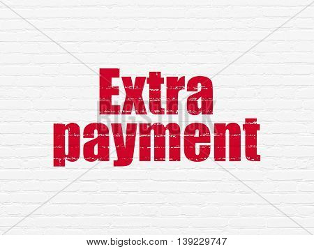 Banking concept: Painted red text Extra Payment on White Brick wall background