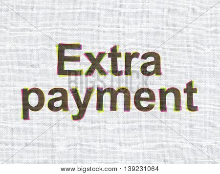 Money concept: CMYK Extra Payment on linen fabric texture background