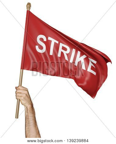 Person's hand holding a waving flag with the word strike, 3D rendering