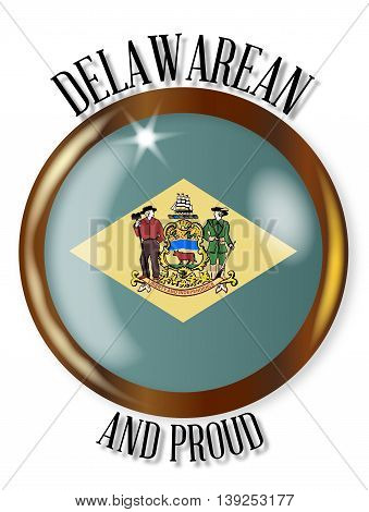 Delaware state flag button with a circular border over a white background with the text Delawarean and Proud