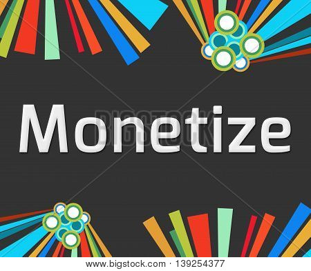 Monetize text written over dark colorful background.