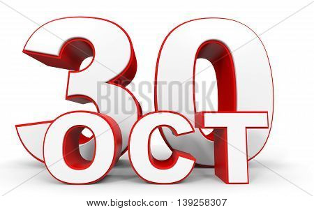 October 30. 3D Text On White Background.