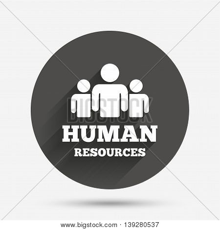 Human resources sign icon. HR symbol. Workforce of business organization. Group of people. Circle flat button with shadow. Vector
