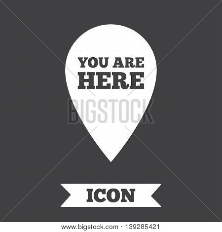 You are here sign icon. Info map pointer with your location. Graphic design element. Flat you are here symbol on dark background. Vector