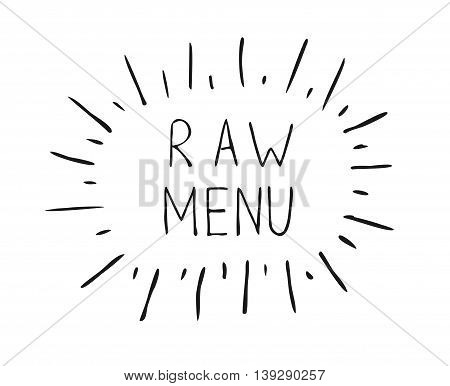 Hand draw lettering about raw menu for plant base diet restaurant. New raw vegan menu words in vector for menu cafe, bar, banners, web, print, menu in modern design