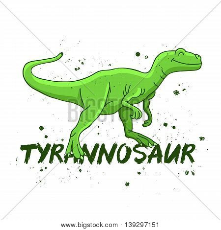 Tyrannosaur. Big green dinosaur. The trend calligraphy. Vector illustration on white background. Excellent print on a T-shirt.