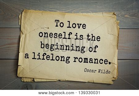 English philosopher, writer, poet Oscar Wilde (1854-1900) quote. To love oneself is the beginning of a lifelong romance.