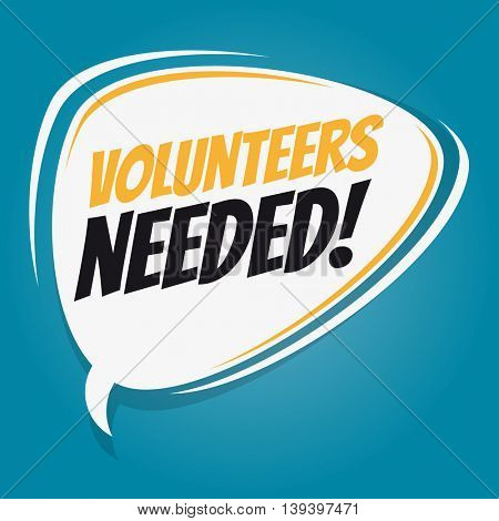 volunteers needed retro speech bubble