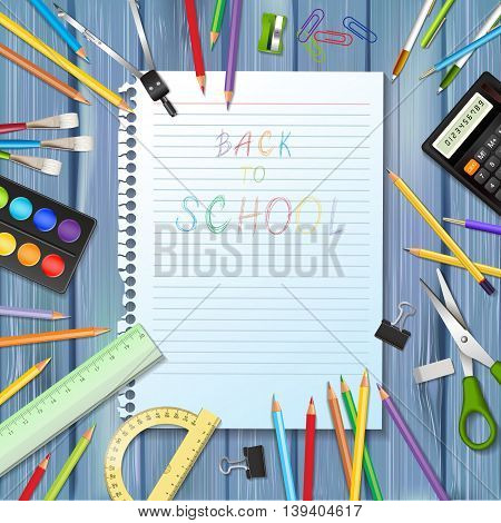 Back to school background with supplies tool a sheet of notebook and space for text. Layered vector illustration on blue wooden background.
