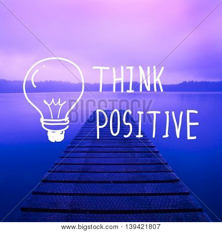 Think Positive Attitude Optimism Inspire Concept