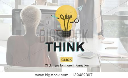 Think Idea Inspiration Planning Thoughts Determination Concept