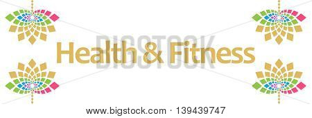 Health and fitness text written over abstract colorful background.