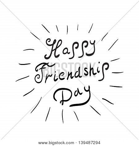Greeting card with a happy friendship day. Greeting card with inscription calligraphy lettering. Vector illustration