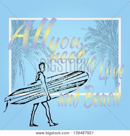 All you need is Love and beach. surfing in California label design for posters t-shirts.