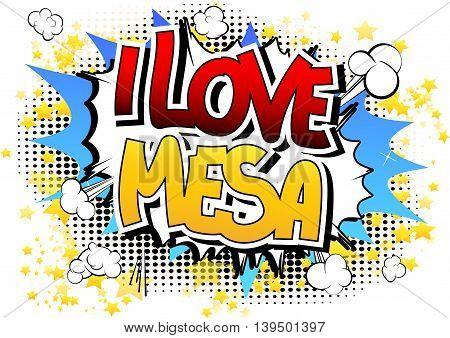 I Love Mesa - Comic book style word.