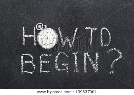 How To Begin Watch