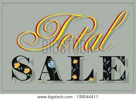 Inscription Total Sale. Black floral letters. Artistic font. Watercolor flowers. Illustration.