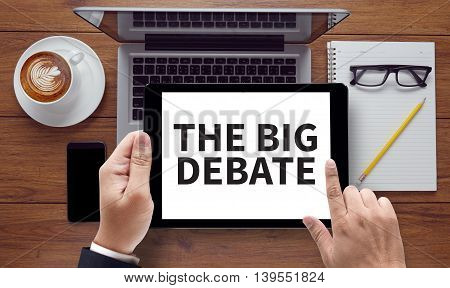 The Big Debate
