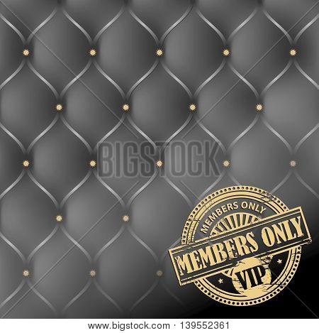 Grunge rubber stamp with the words Members Only, VIP inside, on leather upholstery background, vector illustration