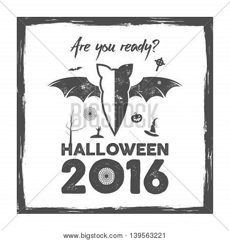 Happy Halloween 2016 Poster. Are you ready lettering and halloween holiday symbols - bat, pumpkin, hand, witch hat, spider web and other. Old banner, party flyer design. Vector illustration