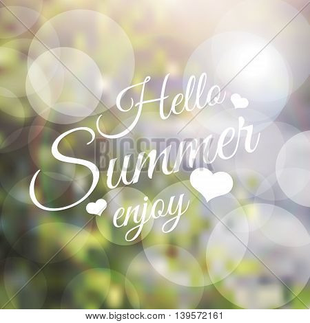 Vector lettering inspirational typography poster Say hello to summer on blurred background