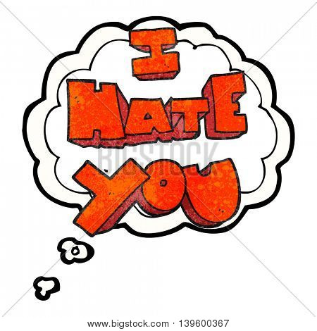I hate you freehand drawn thought bubble textured cartoon symbol