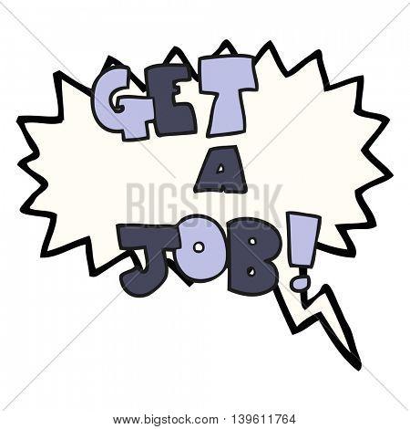 freehand drawn speech bubble cartoon Get A Job symbol