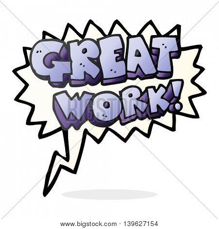 great work freehand drawn speech bubble cartoon symbol