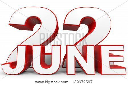June 22. 3D Text On White Background.