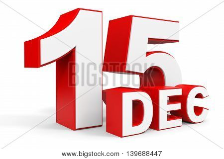December 15. 3D Text On White Background.