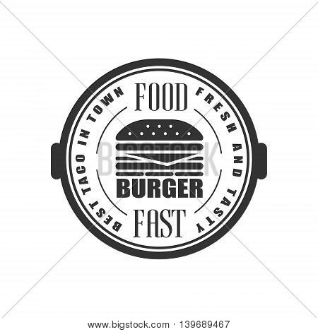 Best Burger In Town Logo Graphic Design. Black And White Emblem Vector Print