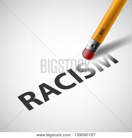 Pencil erases the word racism. Against Discrimination. Stock vector illustration.