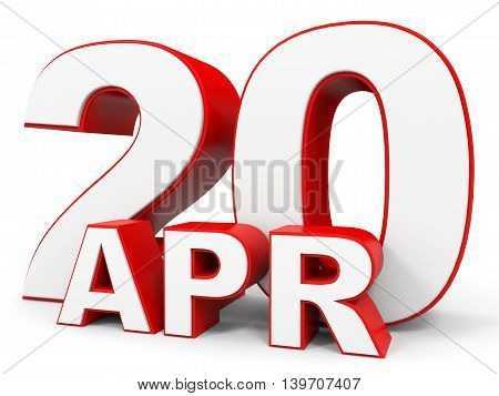 April 20. 3D Text On White Background.