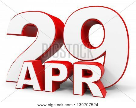 April 29. 3D Text On White Background.