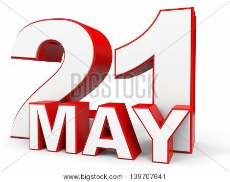 May 21. 3D Text On White Background.