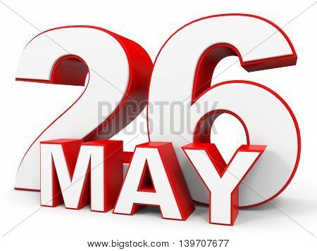 May 26. 3D Text On White Background.