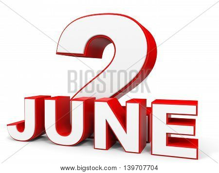 June 2. 3D Text On White Background.