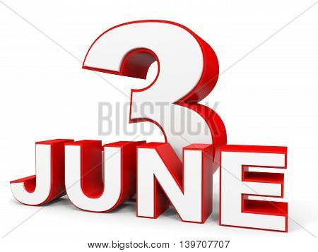 June 3. 3D Text On White Background.