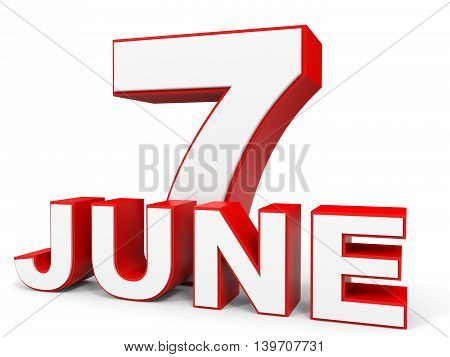 June 7. 3D Text On White Background.
