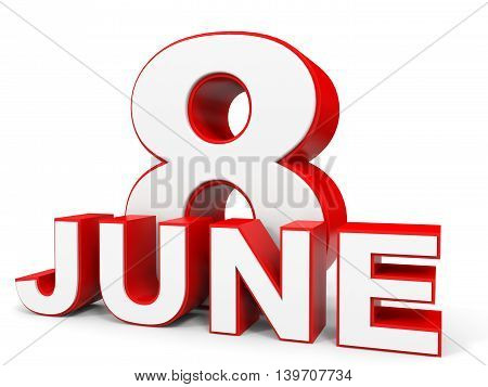 June 8. 3D Text On White Background.