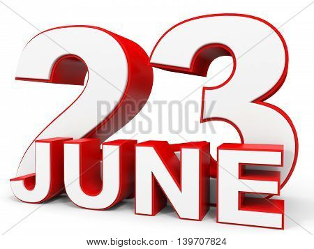 June 23. 3D Text On White Background.