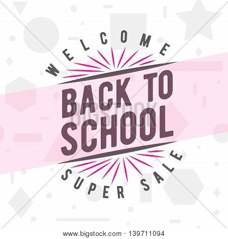 Vector illustration of back to school greeting card with typography element on seamless geometric background with circle, line, triangle, rectangle, star. Back to school sales sign