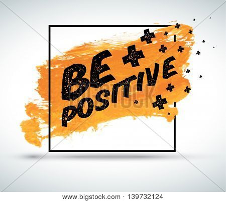 Modern inspirational positive quote on watercolor background: Be positive