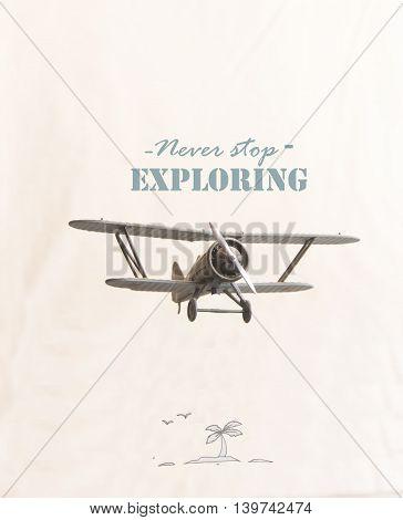 Never stop exploring idea, text and retro plane