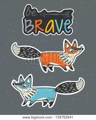 Collection of stickers with red and blue foxes, and text be brave in cartoon style. Cartoon foxes set sticker. Vector illustration