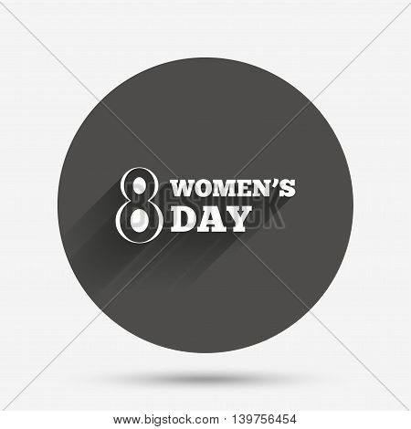 8 March Women's Day sign icon. Holiday symbol. Circle flat button with shadow. Vector